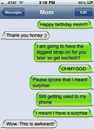 moms birthday strap on Eight Absurd Texts That Make You Wish Your Mom Didnt Have An iPhone