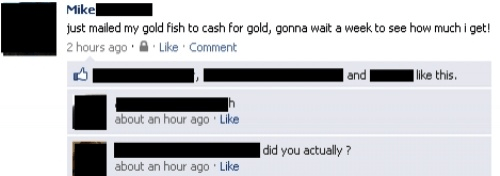 dumbest facebook posts goldfish gold The Dumbest Facebook Posts Of All Time