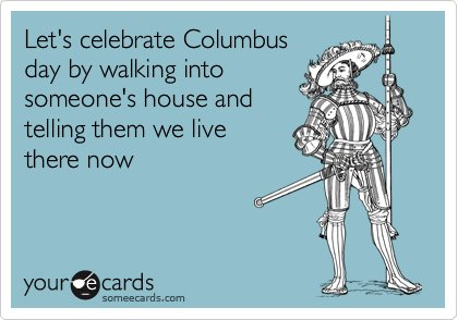 funniest someecards 2012 columbus day The Funniest SomeEcards Of 2012