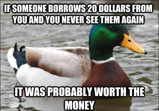 actual advice mallard borrows 20 dollars The Genius Of Actual Advice Mallard