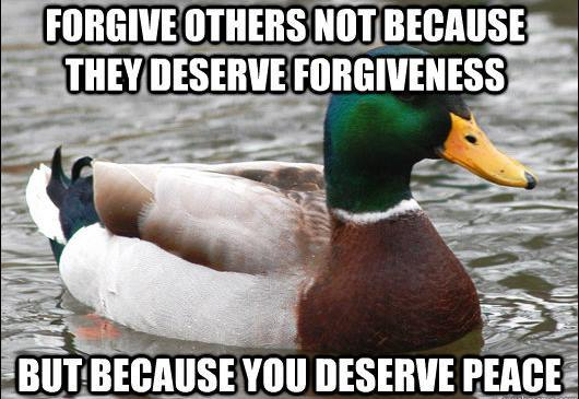 actual advice mallard forgive others The Genius Of Actual Advice Mallard
